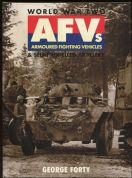 World War Two AFVs and Self Propelled Artillery by George Forty (Hardback)